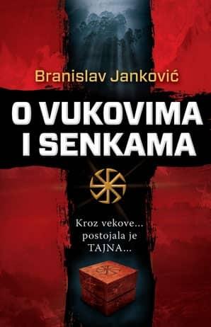 O vukovima i senkama - Branislav Janković