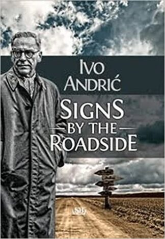 SIGNS BY THE ROADSIDE - Ivo Andrić