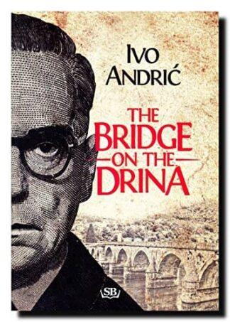 THE BRIDGE ON THE DRINA - Ivo Andric