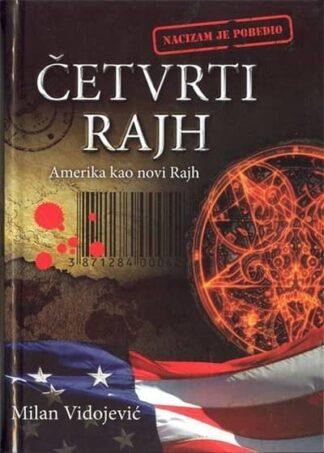 ČETVRTI RAJH AMERIKA KAO NOVI RAJH - Milan Vidojević