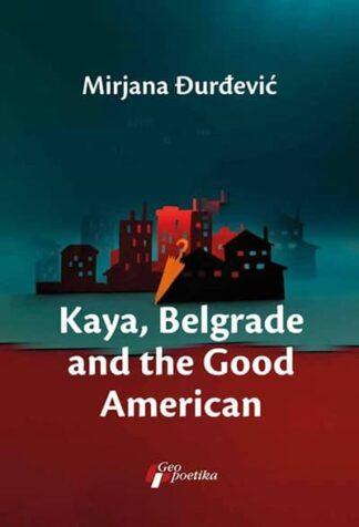 KAYA, BELGRADE AND GOOD AMERICAN - Mirjana Đurđević