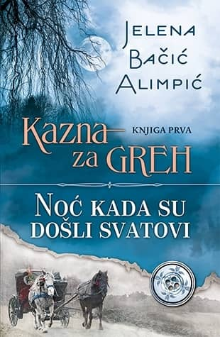 Kazna za greh - Noc kada su došli svatovi - Jelena Bacic Alimpic