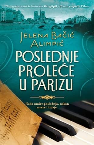 POSLEDNJE PROLEĆE U PARIZU - Jelena Bačić Alimpić