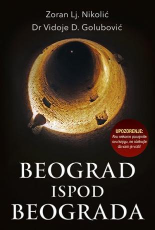 BEOGRAD ISPOD BEOGRADA - Vidoje D. Golubović, Zoran Lj. Nikolić