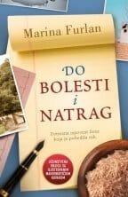 DO BOLESTI I NATRAG - Marina Furlan
