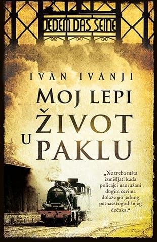 MOJ LEPI ŽIVOT U PAKLU - Ivan Ivanji