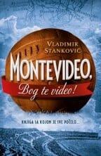 MONTEVIDEO, BOG TE VIDEO! - Vladimir Stanković