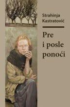 PRE I POSLE PONOĆI - Strahinja Kastratović