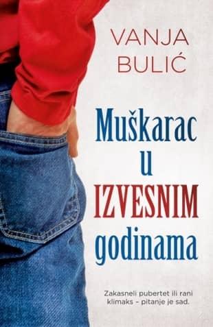 MUŠKARAC U IZVESNIM GODINAMA - Vanja Bulić