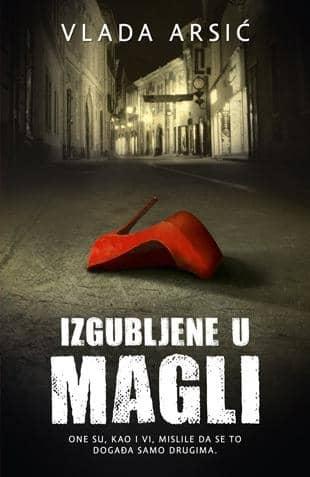 IZGUBLJENE U MAGLI - Vlada Arsić