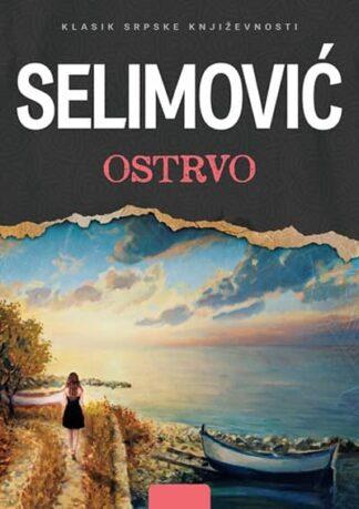 OSTRVO – Meša Selimović