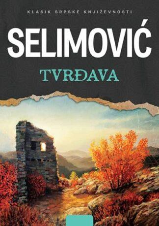 TVRĐAVA – Meša Selimović
