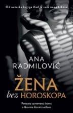 Pročitajte odlomak ŽENA BEZ HOROSKOPA Ana Radmilović