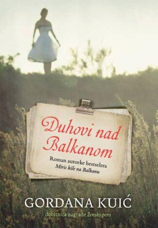 DUHOVI NAD BALKANOM - Gordana Kuić