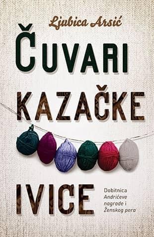 ČUVARI KAZAČKE IVICE - Ljubica Arsić