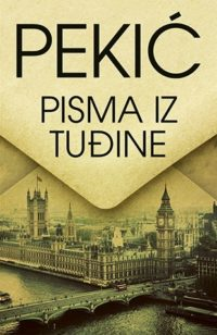 PISMA IZ TUĐINE - Borislav Pekić