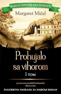 PROHUJALO SA VIHOROM – I TOM - Margaret Mičel