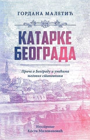 KATARKE BEOGRADA - Gordana Maletić