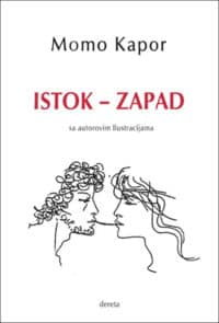 ISTOK - ZAPAD (SA AUTOROVIM ILUSTRACIJAMA) - Momo Kapor