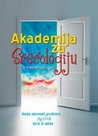 AKADEMIJA ZA SREĆOLOGIJU - Svetlana Goga Kostić