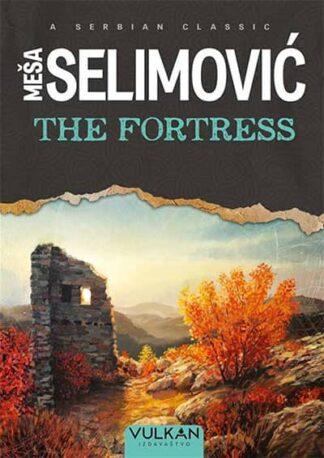 THE FORTRESS - Meša Selimović