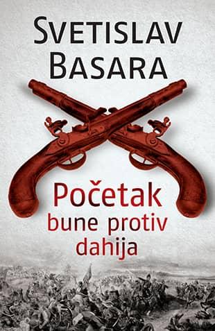 POČETAK BUNE PROTIV DAHIJA - Svetislav Basara