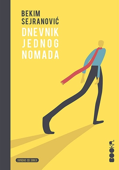 DNEVNIK JEDNOG NOMADA - Bekim Sejranović