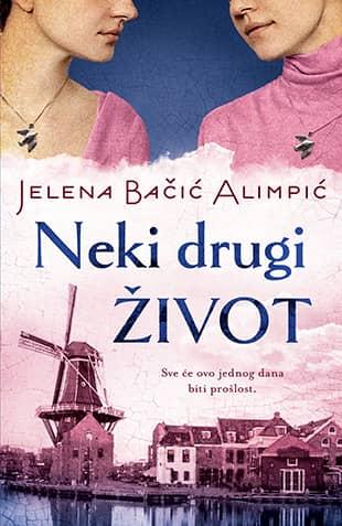 NEKI DRUGI ŽIVOT -Jelena Bačić Alimpić