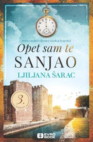 OPET SAM TE SANJAO - Ljiljana Šarac