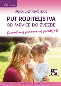 PUT RODITELJSTVA: OD MRVICE DO ZVEZDE-Milica Lazarević Jekić