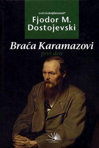 BRAĆA KARAMAZOVI I DEO-Fjodor Mihailovič Dostojevski