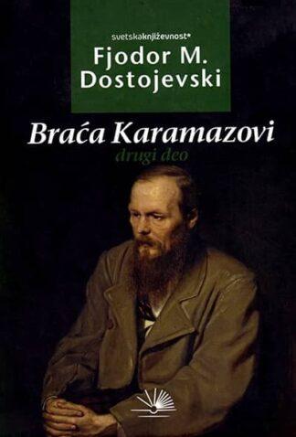 BRAĆA KARAMAZOVI II DEO-Fjodor Mihailovič Dostojevski