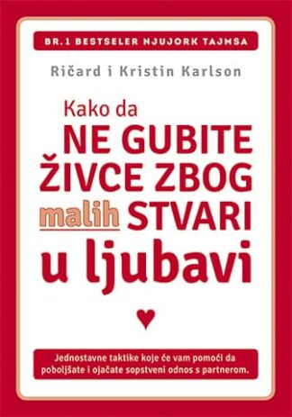 KAKO DA NE GUBITE ŽIVCE ZBOG MALIH STVARI: U LJUBAVI-Kristin Karlson, Ričard Karlson
