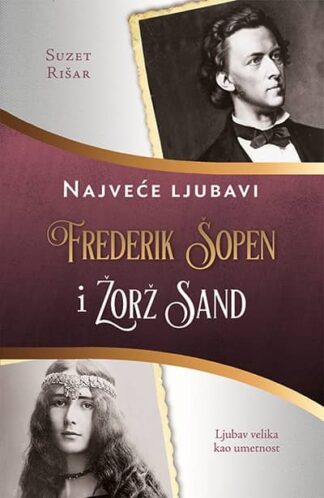 FREDERIK ŠOPEN I ŽORŽ SAND - Suzet Rišar