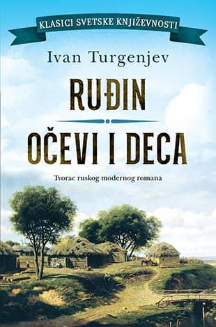 RUĐIN / OČEVI I DECA - Ivan Sergejevič Turgenjev