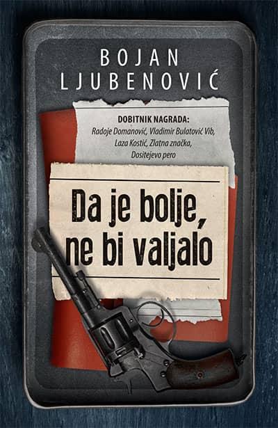 DA JE BOLJE, NE BI VALJALO - Bojan Ljubenović