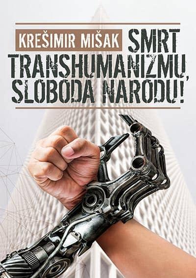Smrt transhumanizmu, sloboda narodu! - Krešimir Mišak