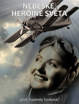 Nebeske heroine sveta: Od mita do kosmosa - Radmila Tonković