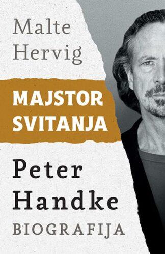 Majstor svitanja: Peter Handke - biografija-Malte Hervig